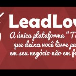 Lead Lovers: gerar leads sem se preocupar com a ferramenta