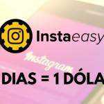 Você quer testar o Instaeasy durante 5 dias por apenas 1 dólar?