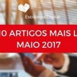 Top 10 de Artigos Mais Lidos no Estratégia Digital em Maio 2017