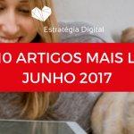 Top 10 de Artigos Mais Lidos no Estratégia Digital em Junho 2017