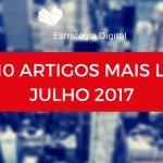 Top 10 de Artigos Mais Lidos Julho2017 no Estratégia Digital